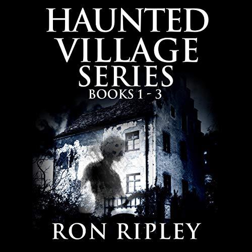 Haunted Village Series Books 1 - 3 audiobook cover art