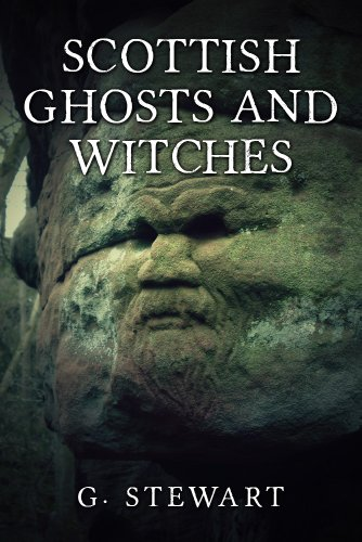 Scottish Ghosts and Witches: Real Ghost Stories and Legends (The Haunted Explorer Series) by [G Stewart]
