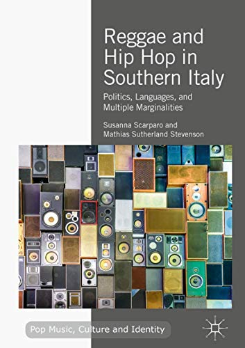 Reggae and Hip Hop in Southern Italy: Politics, Languages, and Multiple Marginalities (Pop Music, Culture and Identity)