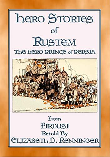 HERO STORIES OF RUSTEM - The Hero Prince of Persia: The Hero Prince of Persia (English Edition)