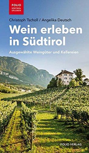 Wein erleben in Südtirol: Ausgewählte Weingüter und Kellereien (