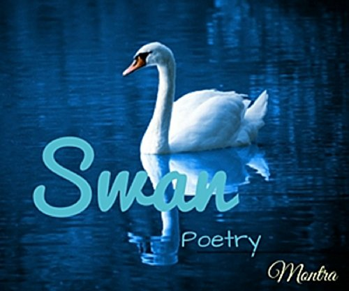 Swan Poetry : Photo Book with Dig Deep into The Heart of Love: Poetry Anthologies Contemporary Love (Poetry love languages swan song 1)