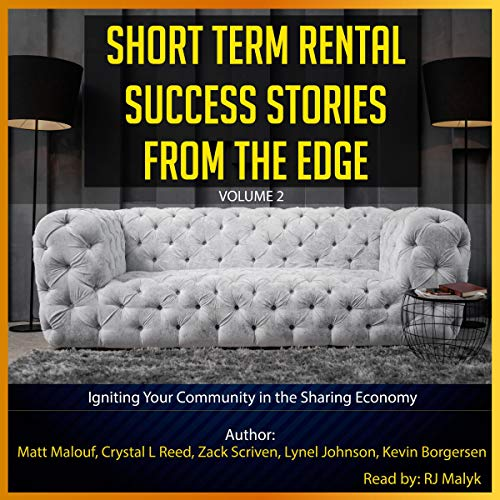Short Term Rental Success Stories from the Edge, Volume 2: Igniting Your Community in the Sharing Economy cover art
