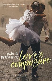 Love's Composure by [Priya Grey, Ozlo Grey]