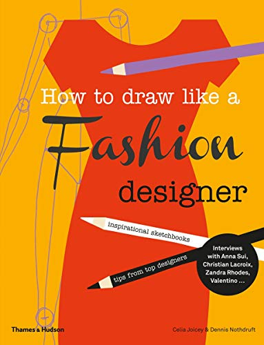 Joicey, C: How to Draw Like a Fashion Designer