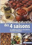 Les conserves naturelles des 4 saisons - Les meilleures recettes de 150 jardinières et jardiniers biologiques