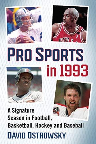 Pro Sports in 1993: A Signature Season in Football, Basketball, Hockey and Baseball (English Edition)