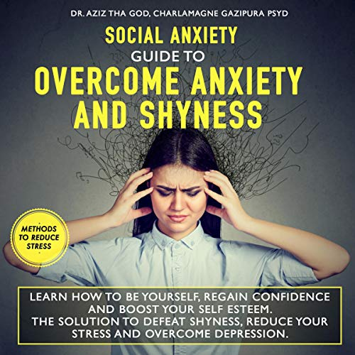 Social Anxiety - Guide to Overcome Anxiety and Shyness cover art