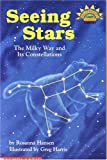 Seeing Stars: The Milky Way and Its Constellations (Hello Science Reader!, Level 4 (Book Club Only))