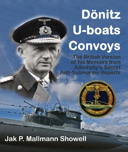 Donitz, U-Boats, Convoys: The British Version of His Memoirs from the Admiralty
