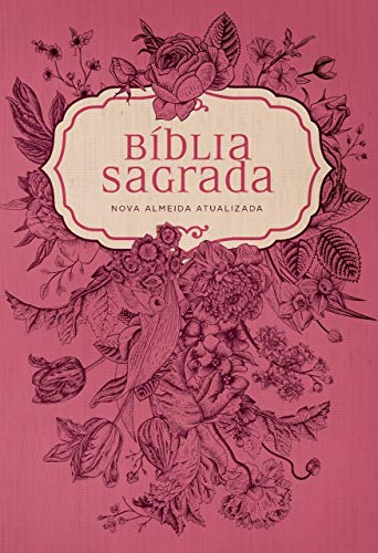 Bíblia NAA Pink Flowers: Nova Almeida Atualizada