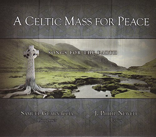 A Celtic Mass for Peace: Songs for the Earth