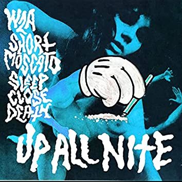 UP ALL Nite (feat. WZA & Short Moscato)