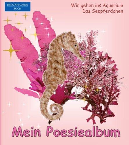 BROCKHAUSEN - Mein Poesiealbum: Wir gehen ins Aquarium - Das Seepferdchen (Poesiealbum Aquarium 90s, Band 2)