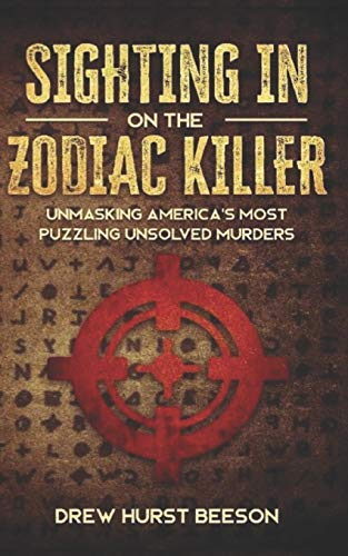 Sighting In on The Zodiac Killer: Unmasking America's Most Puzzling Unsolved Murders