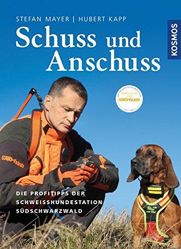 Schuss und Anschuss: Die Profitipps der Schweißhundestation Südschwarzwald