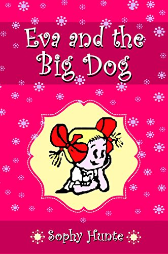 Book: Eva and the Big Dog (Little Eva) by Sophy Hunte