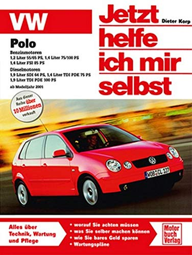 VW Polo IV ab Modelljahr 2001: Benzin- und Dieselmotoren (Jetzt helfe ich mir selbst)