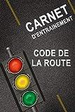 carnet d'entrainement Code de la Route: Livre code la route 2021 avec...