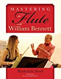 Mastering the Flute with William Bennett (English Edition)...