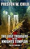 The Lost Treasure of the Knights Templar (The Last Templars, Band 1) - Preston W. Child