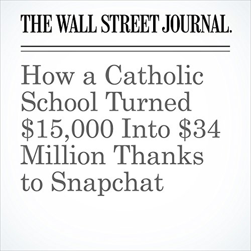 How a Catholic School Turned $15,000 Into $34 Million Thanks to Snapchat copertina