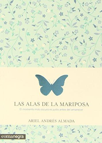 Las Alas De La Mariposa. El Momento Más Oscuro Es Justo Antes Del Amanecer