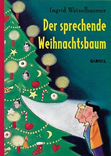 Der sprechende Weihnachtsbaum: Erinnerungen in Bildern und Geschichten (Gabriel Verlag)