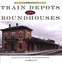 Train Depots and Roundhouses (Motorbooks Classic)