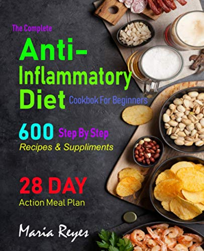 Anti-Inflammatory Diet for Beginners: 28 Day Meal Plan with Easy Recipes & Supplements to Heal the Immune System