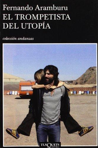 El Trompetista Del Utopia (Andanzas) by Fernando Aramburu(2003-02-02)