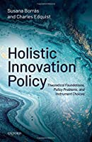 Holistic Innovation Policy: Theoretical Foundations, Policy Problems, and Instrument Choices