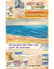 Ich berühre das Meer erst wenn Du kommst: Briefgedichte