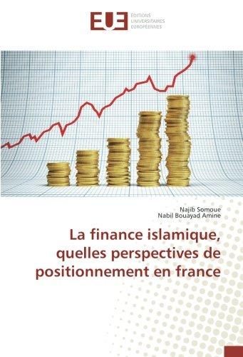 La finance islamique, quelles perspectives de positionnement en france PDF Books