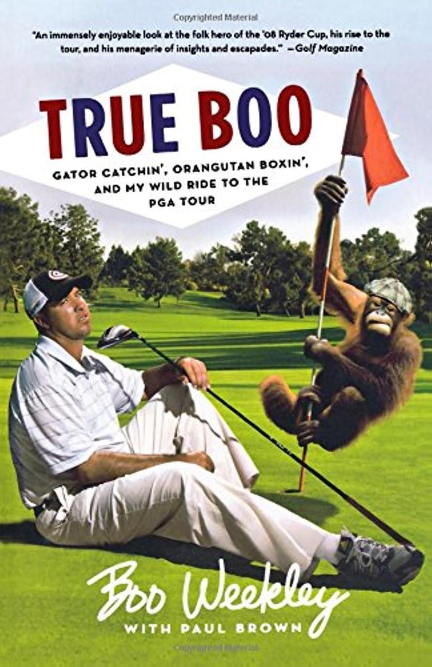 懇願するルーキースリットTrue Boo: Gator Catchin', Orangutan Boxin', and My Wild Ride to the PGA Tour