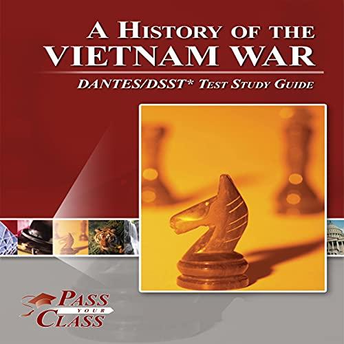 A History of the Vietnam War DANTES/DSST Test Study Guide