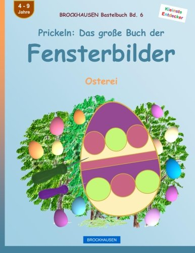 BROCKHAUSEN Bastelbuch Bd. 6: Prickeln - Das große Buch der Fensterbilder: Osterei