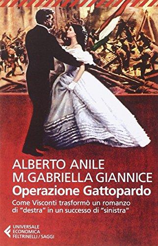 Operazione Gattopardo. Come Visconti trasformò un romanzo di «destra» in un successo di «sinistra»
