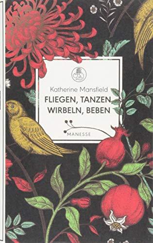 Fliegen, tanzen, wirbeln, beben: Vignetten eines Frauenlebens - Mit einem Essay von Virginia Woolf (Manesse Bibliothek, Band 10)