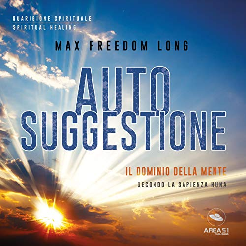 Autosuggestione     Il dominio della mente secondo la sapienza Huna              By:                                                                                                                                 Max Freedom Long                               Narrated by:                                                                                                                                 Maurizio Cardillo                      Length: 2 hrs and 49 mins     Not rated yet     Overall 0.0