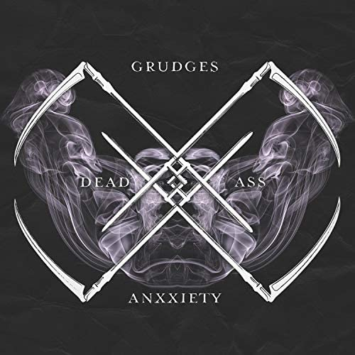Grudges & Anxxiety