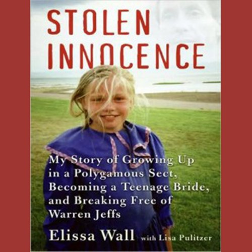 Stolen Innocence: My Story of Growing Up in a Polygamous Sect, Becoming a Teenage Bride, and Breaking Free of Warren Jeffs