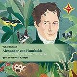Alexander von Humboldt oder Die Sehnsucht nach der Ferne: Gelesen von Peter Kaempfe, 2 CDs, ca. 2 Std.