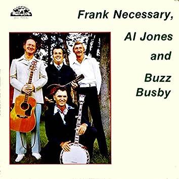 Frank Necessary, Al Jones and Buzz Busby