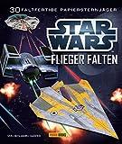 STAR WARS Flieger falten: 30 faltfertige Papiersternjäger: Falte 30 Papier-Sternenjäger