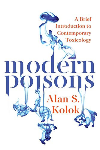 Compare Textbook Prices for Modern Poisons: A Brief Introduction to Contemporary Toxicology  ISBN 9781610913829 by Kolok, Alan