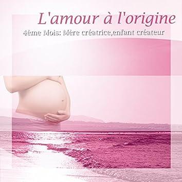 L'amour à l'origine (feat. Laurent Dury) [4ème mois : mère créatrice, enfant créateur]