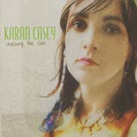 Chasing the Sun by KARAN CASEY (2005-04-26)
