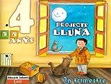 Projecte Lluna 4 anys. 2n Trimestre: Educació infantil - 9788447403042