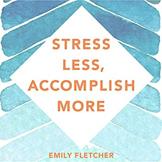 Stress Less, Accomplish More     Meditation for Busy Minds              Written by:                                                                                                                                 Emily Fletcher,                                                                                        Mark Hyman - Foreword,                                                                                        Andrew Huberman - Preface                               Narrated by:                                                                                                                                 Emily Fletcher,                                                                                        Sean Pratt,                                                                                        Emily Woo Zeller                      Length: 8 hrs and 34 mins     5 ratings     Overall 4.8